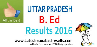 UP B.Ed Exam Result 2016,UP B. Ed Merit List 2016, UP B.Ed JEE Result Online Check at upresults.nic.in, UP B. Ed 2016 Results Download