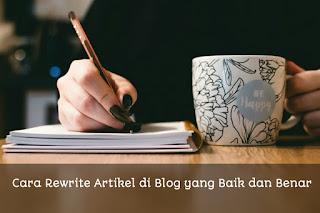 Cara rewrite artikel di blog yang baik dan benar