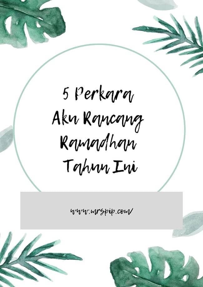5 Perkara Aku Rancang PERLU Buat Ramadhan Tahun Ini