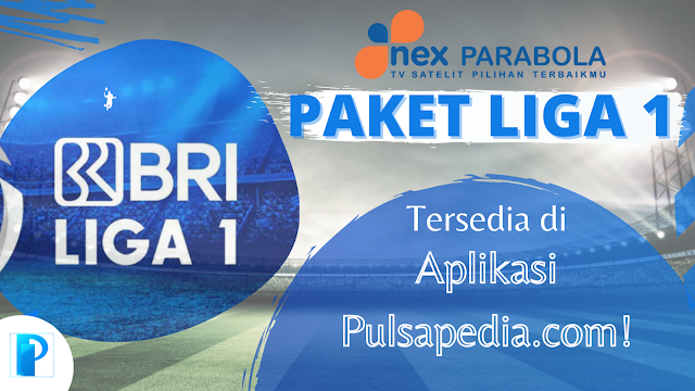 Paket Nonton BRI Liga 1 2021 Nex Parabola