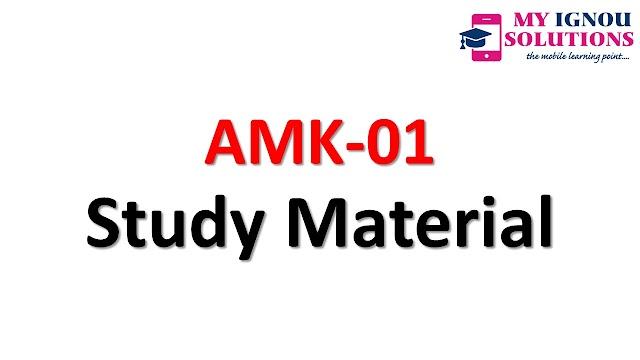 IGNOU    AMK-01     Study Material