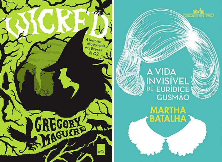 Livros: Wicked | A Vida Invisível de Eurídice Gusmão