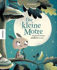 Die kleine Motte die davon träumte, anders zu sein ; Knesebeck Verlag ; Sabine Dully ; Eva Dax