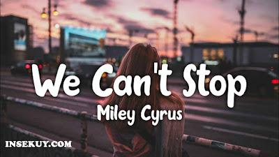 Lirik Lagu We Can't Stop ~ Miley Cyrus & Terjemahan Lengkap