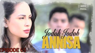 Tonton Drama Jodoh-Jodoh Annisa Episod 65
