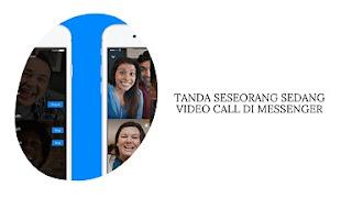 Tanda Seseorang Sedang Video Call di Messenger