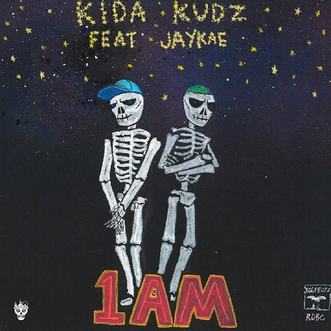 [ MUSIC ] Kida Kudz ft. Jaykae – 1AM | MP3 DOWNLOAD