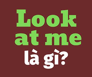 look at me la gi