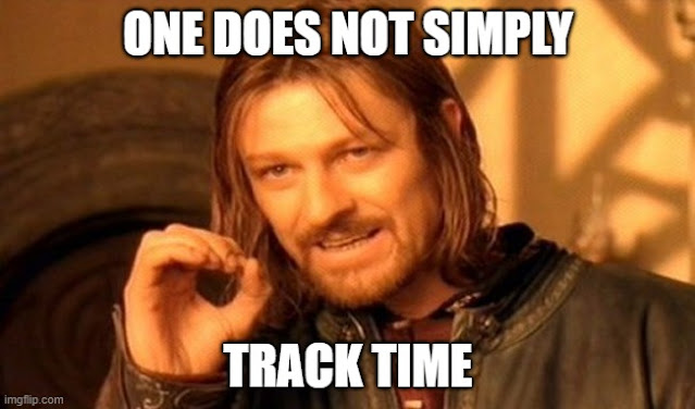 """A meme saying """"One does not simply track time""""."""