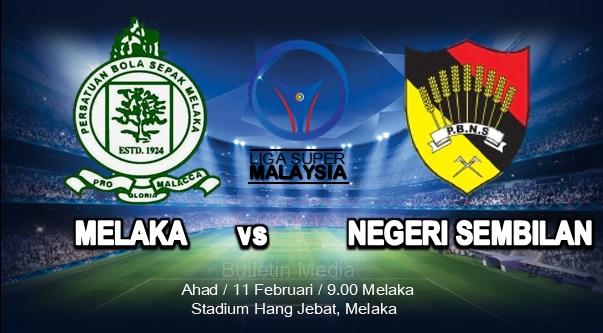 Tonton siaran langsung Melaka United vs Negeri Sembilan Liga Super 11 Februari 2018