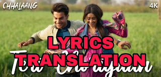 Teri Choriyan Lyrics   Translation   in English - Chhalaang