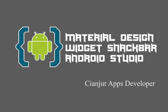 Cara Membuat SnackBar di Android Material Design