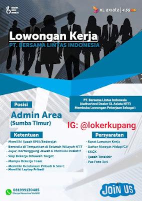 Lowongan Kerja PT. Bersama Lintas Indonesia (XL Axiata NTT) Sebagai Admin Area (Sumba Timur)