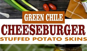 GREEN CHILE CHEESEBURGER STUFFED POTATO SKINS