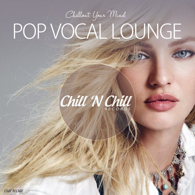Pop Vocal Lounge (Chillout Your Mind)(2019)