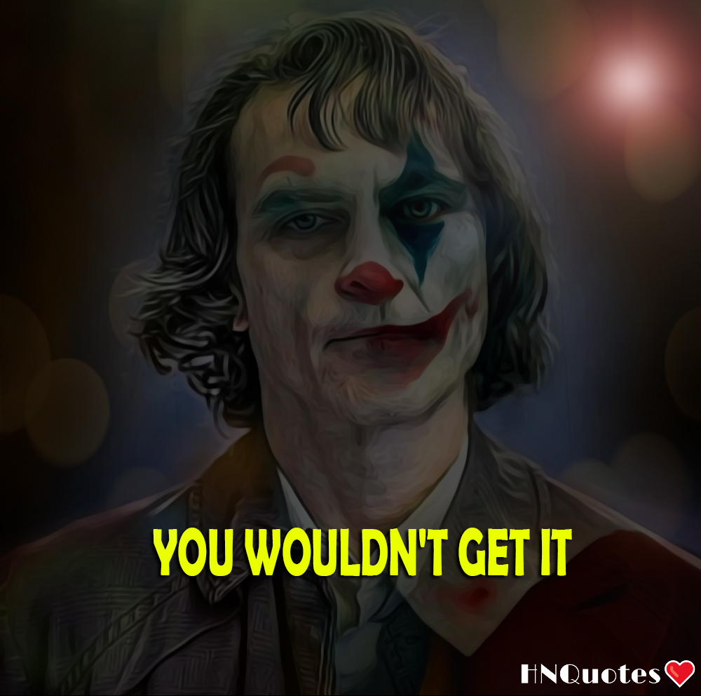 Joker-2019-DC-Joaquin-Phoenix-Quotes-Sad-Funny-Life-Awesome-Quotes-11-[HNQuotes]