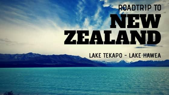 Roadtrip to New Zealand | Lake Tekapo - Lake Hawea