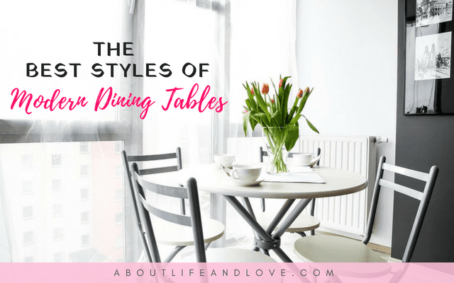 The Best Styles Of Modern Dining Tables