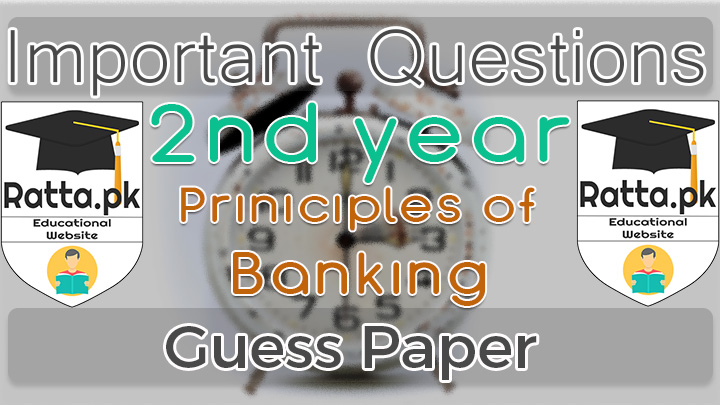 2nd Year (12th class) Icom Principles of Banking Guess Paper 2021