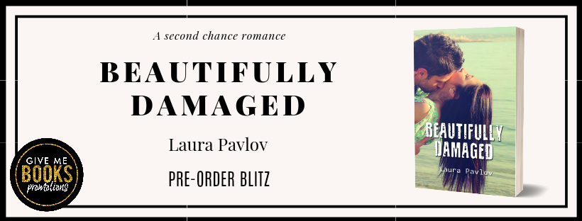PRE-ORDER BLITZ - Beautifully Damaged by Laura Pavlov | The