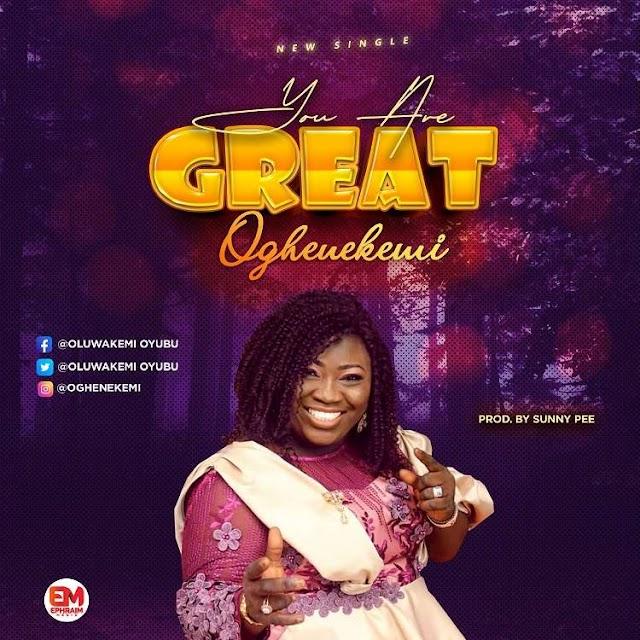 Oghenekemi - You Are Great