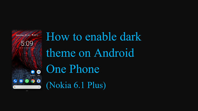How to enable black topic on Android One Phone How to enable black topic on Android One Phone?