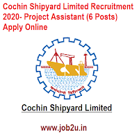 Cochin Shipyard Limited Recruitment 2020- Project Assistant (6 Posts) Apply Online