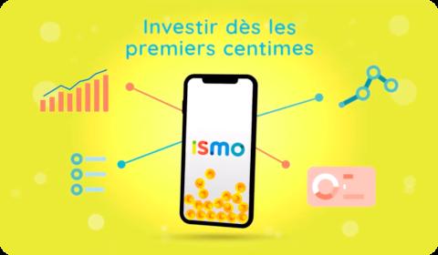 Ismo – Investir dès les premiers centimes