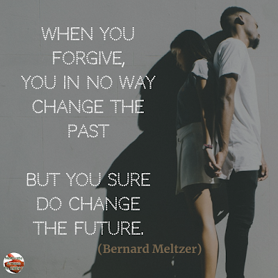 "Quotes About Change To Improve Your Life: ""When you forgive, you in no way change the past - but you sure do change the future."" ― Bernard Meltzer"