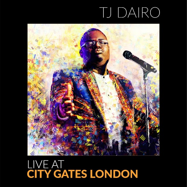Latest Gospel Music: Tj Dairo - Live At City Gates London (Ep)