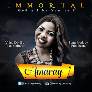 DOWNLOAD: Immortal - Amaray (God All By Yourself) @amarayamaray