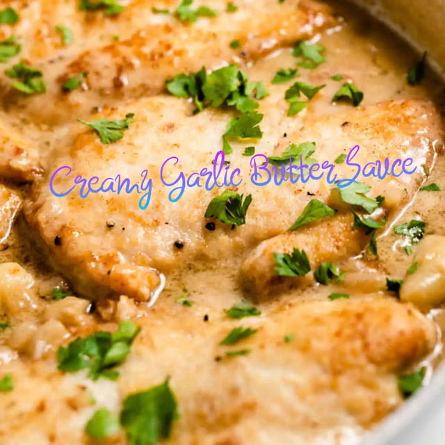 Creamy Garlic Butter Sauce