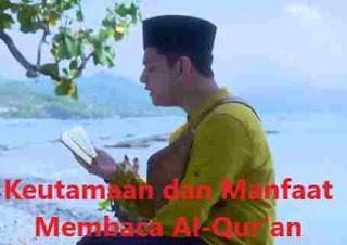 Yuk Baca Al-Qur'an. Inilah Keutamaan dan Manfaat Membaca Al-Qur'an