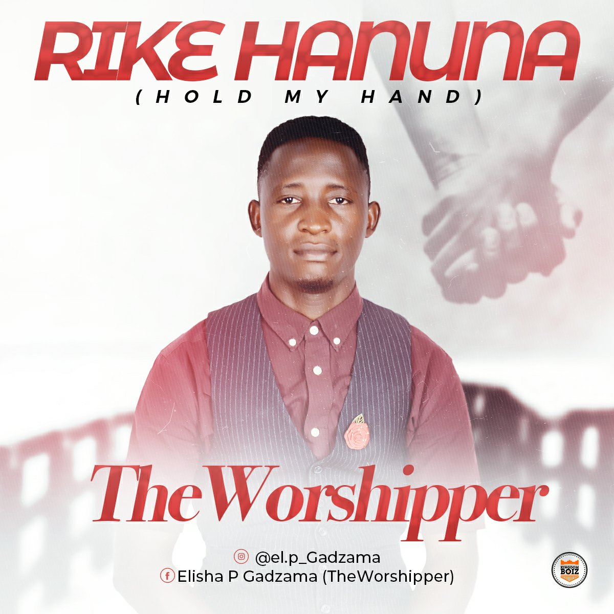 TheWorshipper - Rike Hanuna (Hold My Hand)