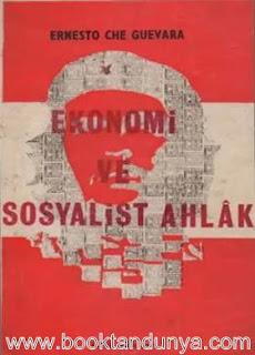Ernesto Che Guevara - Ekonomi ve Sosyalist Ahlak