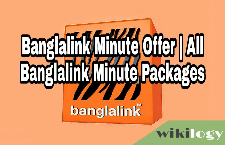 Banglalink Minute Offer 2020, Banglalink Minute Pack