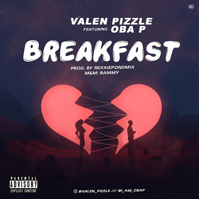 Vallen Pizzle ft Oba P - Breakfast