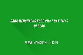 Cara Menghapus Kode ?m=1 dan ?m=0 Pada URL Blog