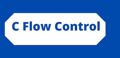 C Flow Control