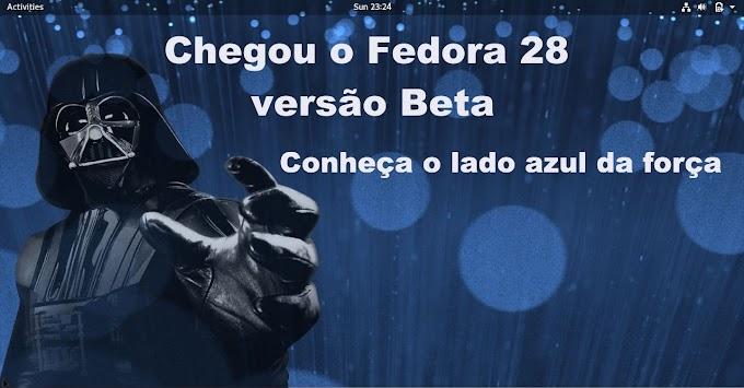 Chegou o Fedora 28 Beta, oque esperar da nova versão do sistema azul?