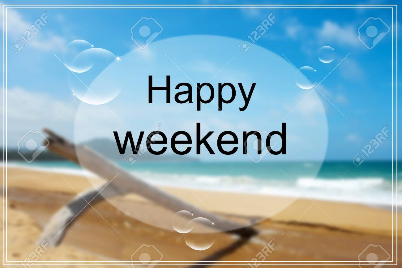 have a great weekend