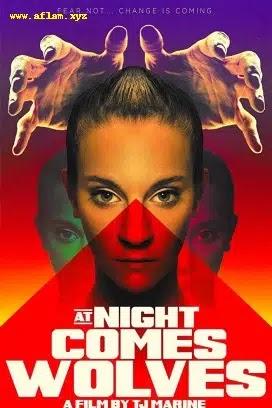 فيلم At Night Comes Wolves 2021 مترجم اون لاين