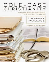 "Book Review: ""Cold Case Christianity: A Homicide Detective Investigates the Claims of the Gospels"" by J. Warner Wallace"