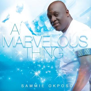 LYRICS: Sammie Okposo - Marvelous Thing