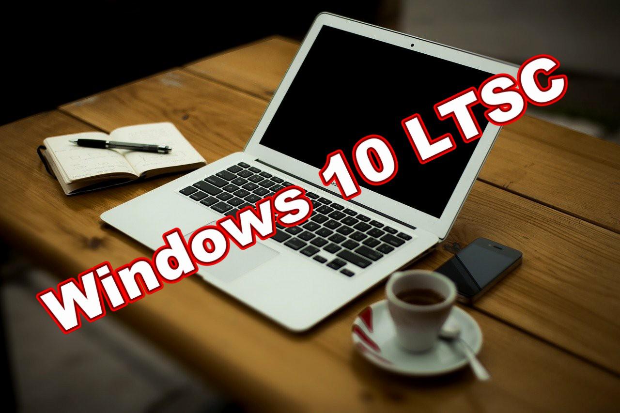 Windows 10 LTSC