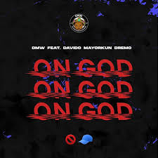 Mp3 Download:  DMW – On God ft. Davido, Mayorkun, Dremo