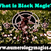 What is black magic?