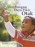 AJIBAYUSTORE  Judul Buku : Membangun Daya Pikir Otak – 600 Ide Aktivitas untuk Anak Kecil