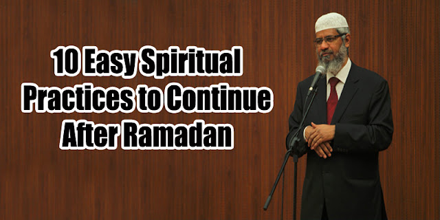 10 Easy Spiritual Practices to Continue After Ramadan