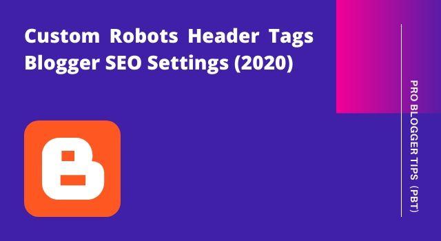 Custom Robots Header Tags Blogger Settings